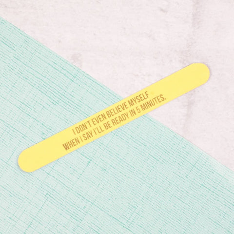 I Don't Even Believe Myself Nail File
