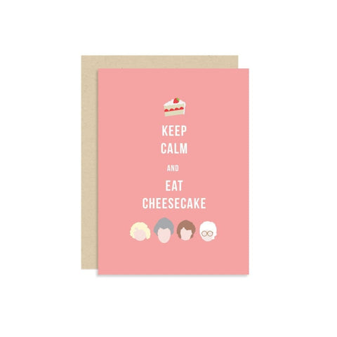 Keep Calm and Eat Cheesecake Golden Girls Card