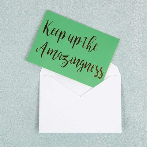Keep Up the Amazingness Card