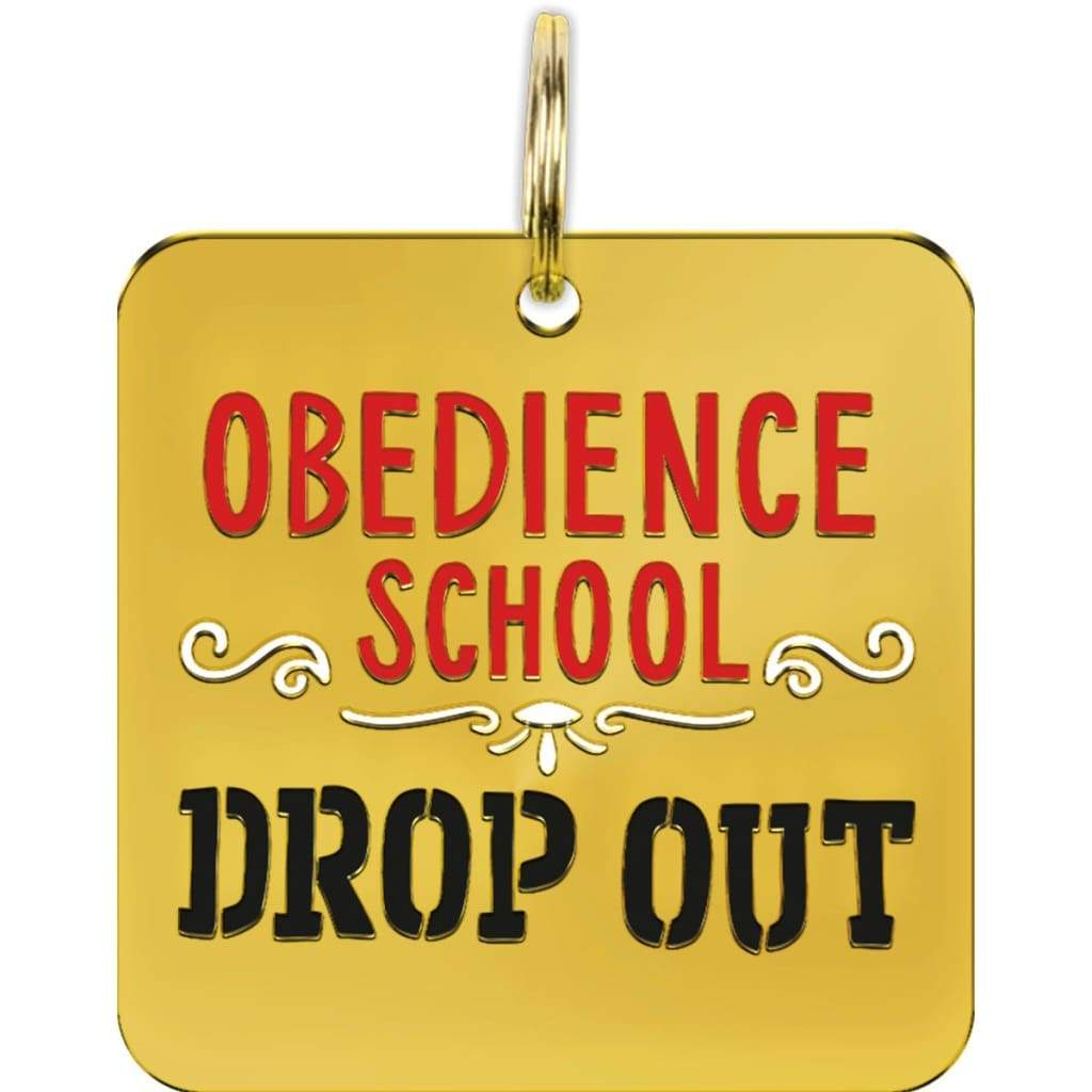 Obedience School Drop Out Pet Tag