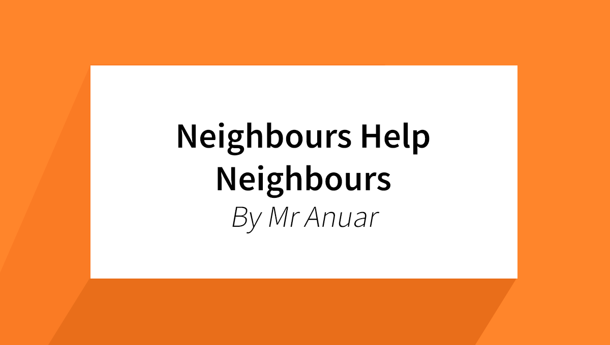Neighbours Help Neighbours