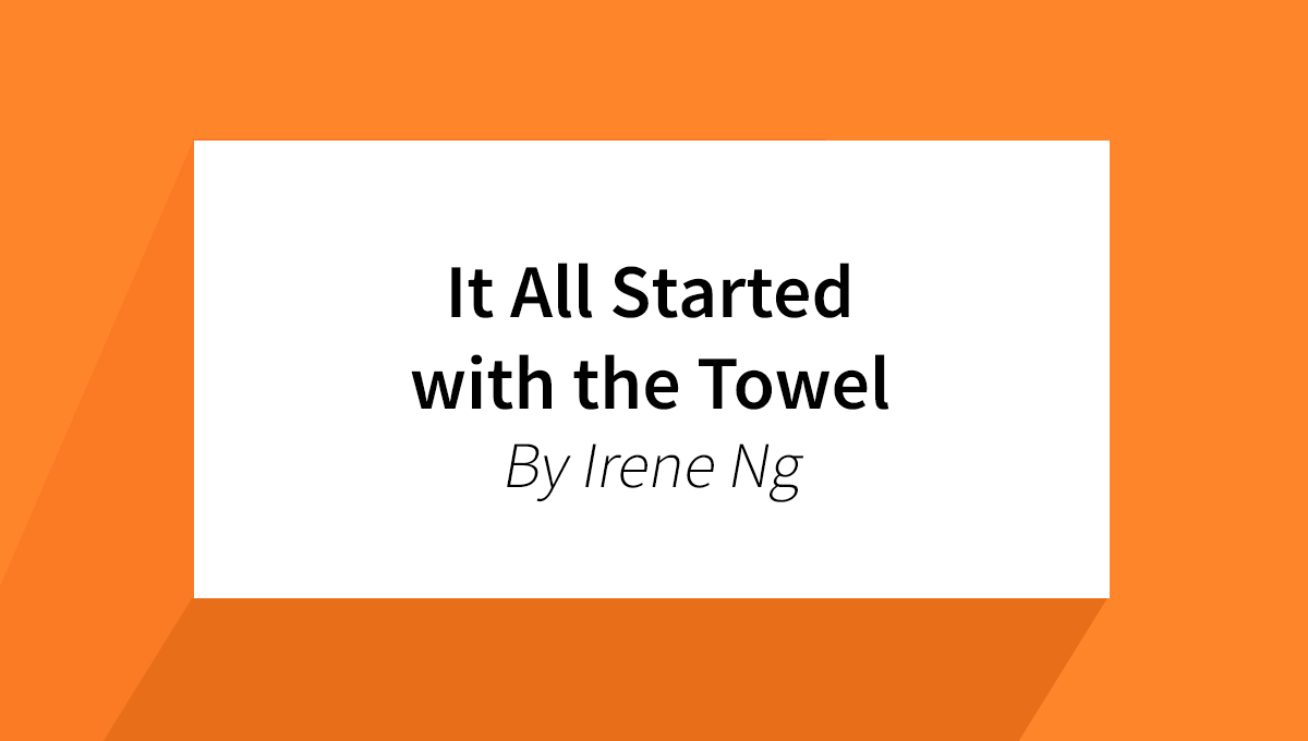 It All Started with the Towel