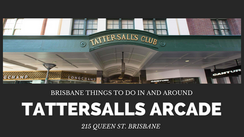 Things to do in Brisbane in and around the Tattersalls Arcade Brisbane