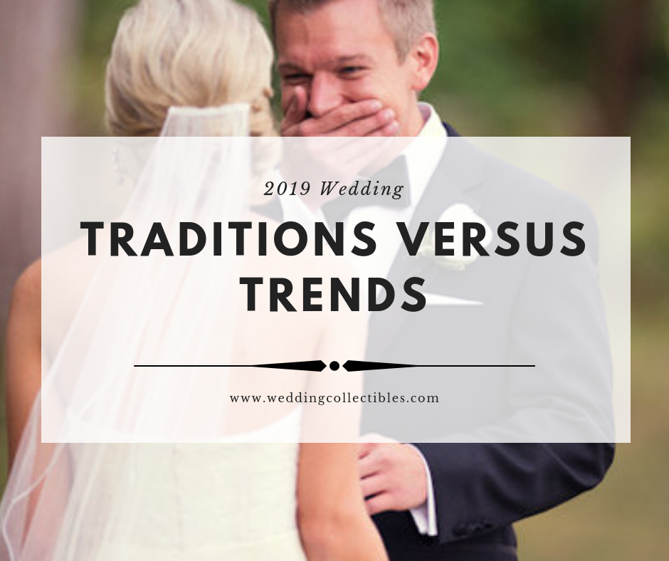 2019 Wedding Traditions vs. Trends