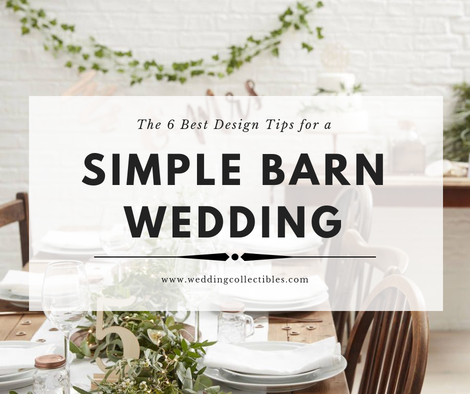 The 6 Best Design Tips for a Simple Barn Wedding