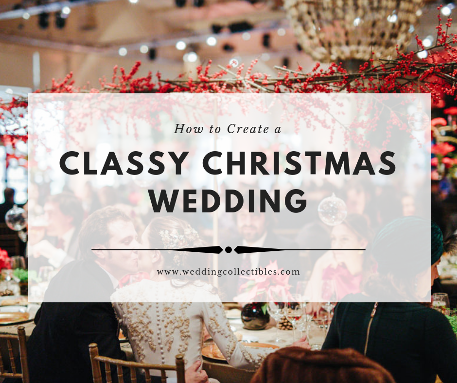 How to Create a Classy Christmas Wedding