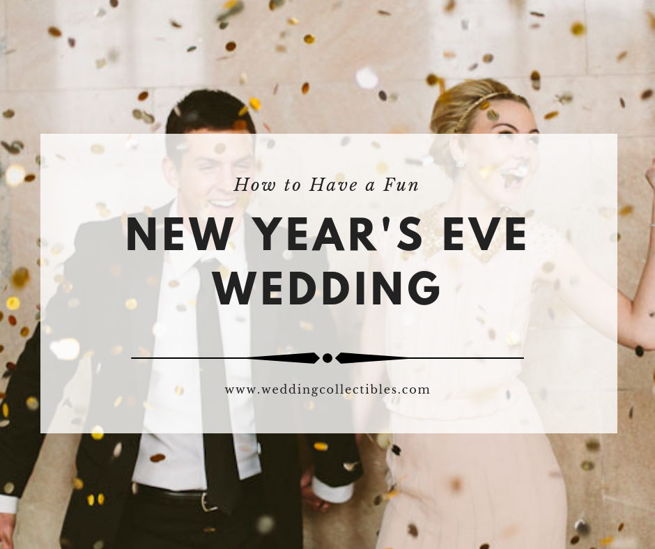 How to Have a Fun New Year's Eve Wedding