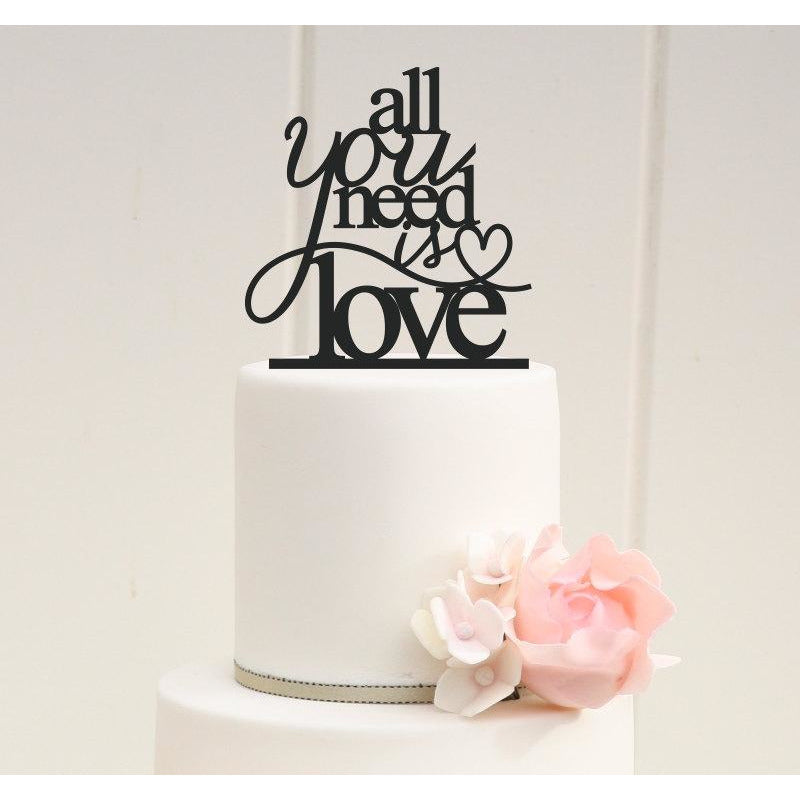All You Need is Love Wedding Cake Topper or Bridal Shower Topper - Custom Cake Topper