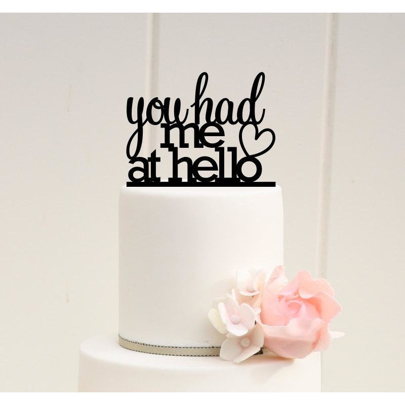 You Had Me At Hello Wedding Cake Topper - Custom Cake Topper