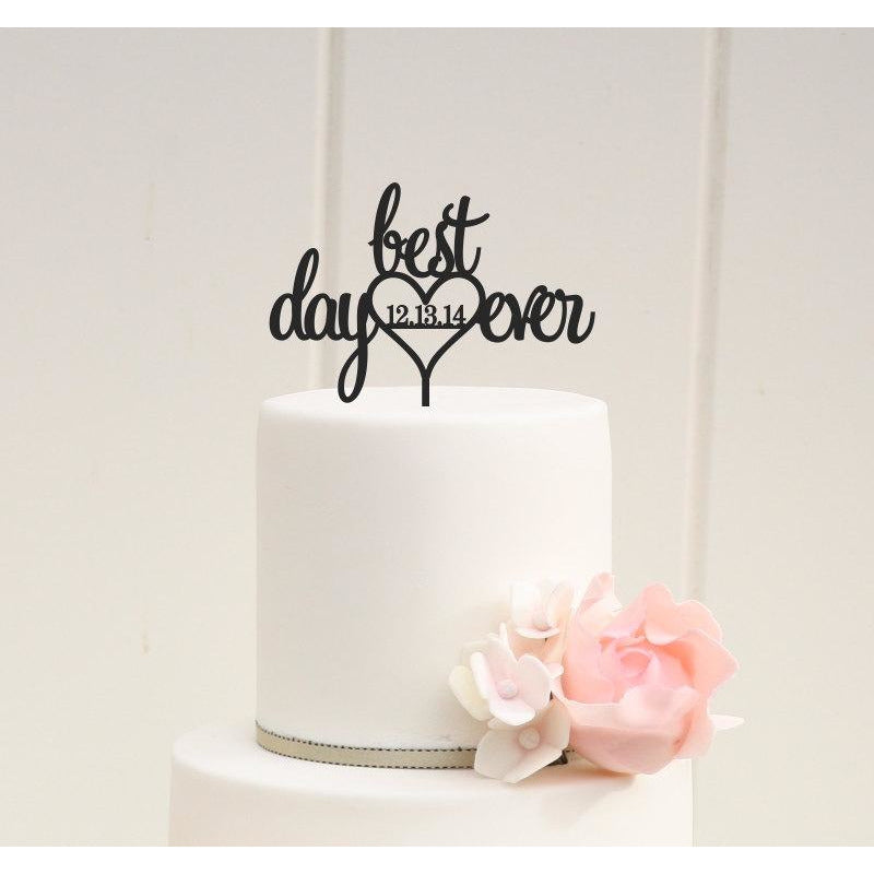 Best Day Ever Wedding Cake Topper with Wedding Date - Custom Cake Topper