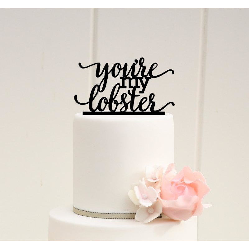 You're My Lobster Wedding Cake Topper - Custom Cake Topper
