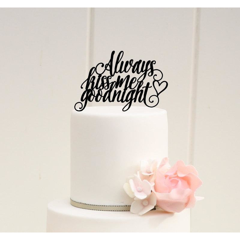 Always Kiss Me Goodnight Wedding Cake Topper or Anniversary Cake Topper