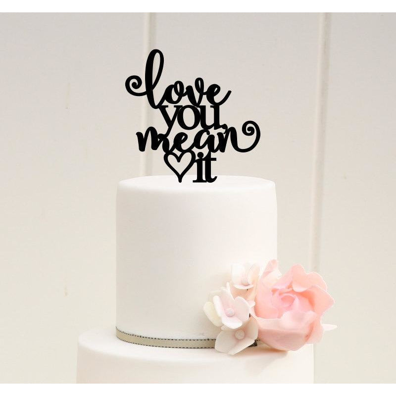 Love You Mean It Wedding Cake Topper