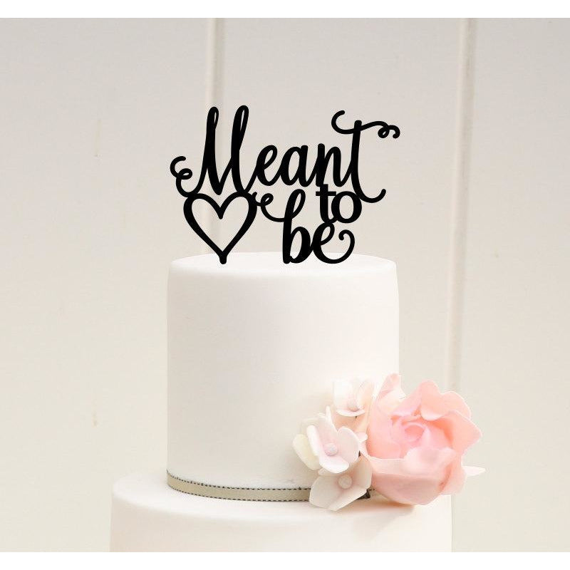 Meant to Be Wedding Cake Topper or Bridal Shower Cake Topper