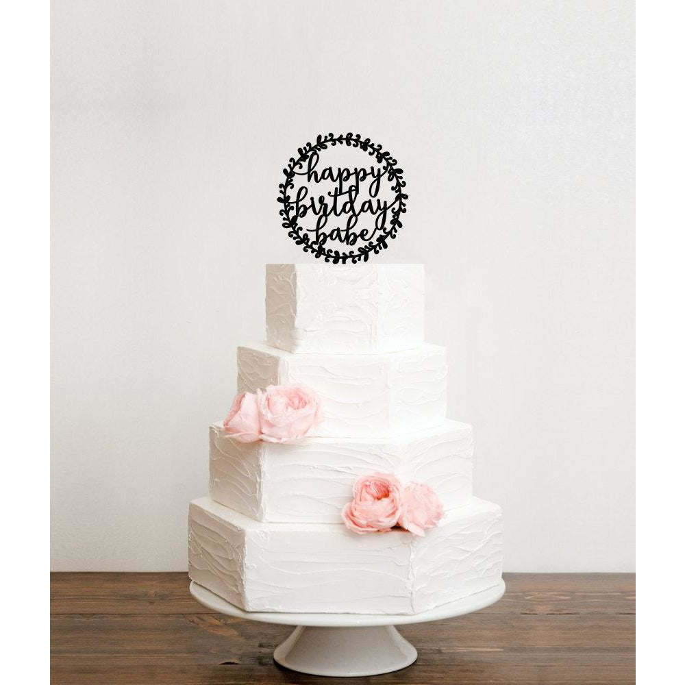 Happy Birthday Babe Birthday Cake Topper with Rustic Vine Frame