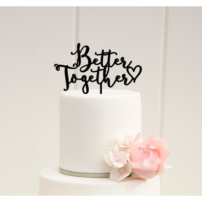 Better Together Wedding Cake Topper or Bridal Shower Cake Topper