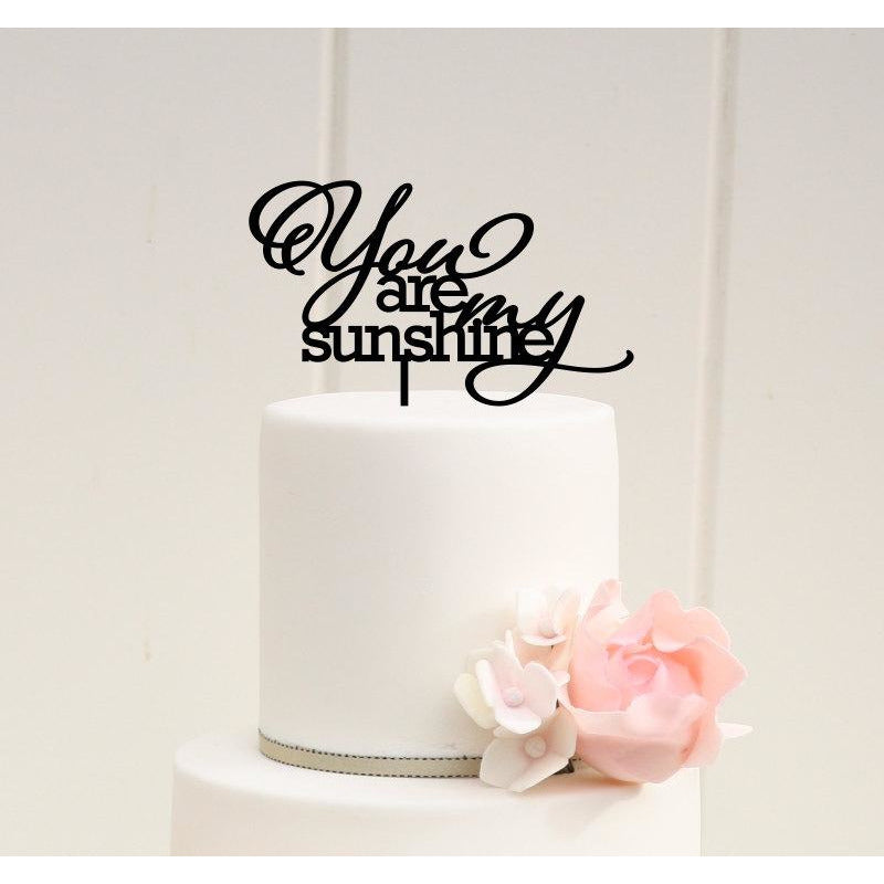 You Are My Sunshine Wedding Cake Topper or Baby Shower Cake Topper