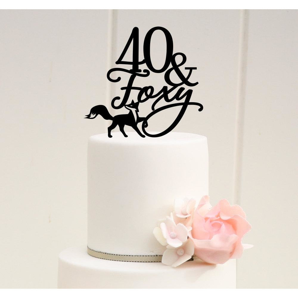 40th Birthday Cake Topper - 40 and Foxy Cake Topper - 40th Birthday