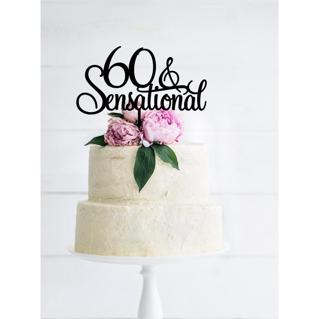 60 & Sensational Cake Topper - Birthday Cake Topper - 60th Birthday Topper