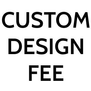 Custom Design Change Fee