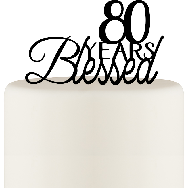 80 Years Blessed Cake Topper - 80th Birthday Cake Topper