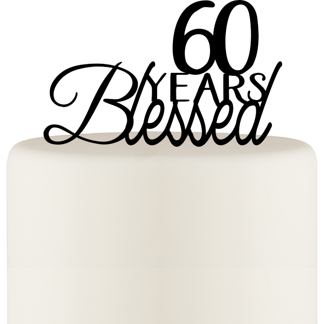 60 Years Blessed Cake Topper - Birthday Cake Topper or 60th Anniversary Cake Topper