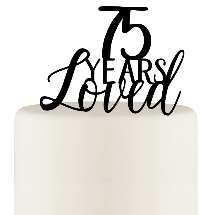 75 Years Loved Cake Topper - 75th Birthday Cake Topper