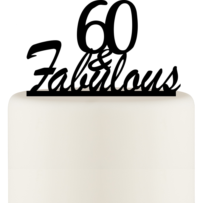 60 and Fabulous Custom 60th Birthday Cake Topper