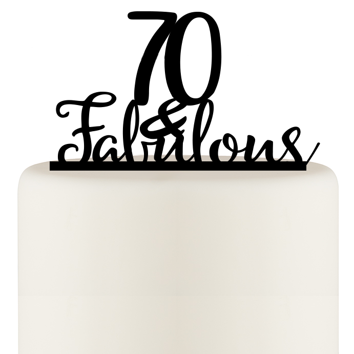 70th Birthday Cake Topper - 70 and Fabulous Cake Topper - Happy 70th Cake Topper