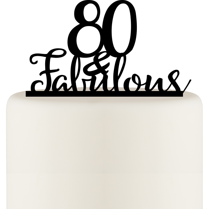 Original 80 and Fabulous 80th Birthday Cake Topper