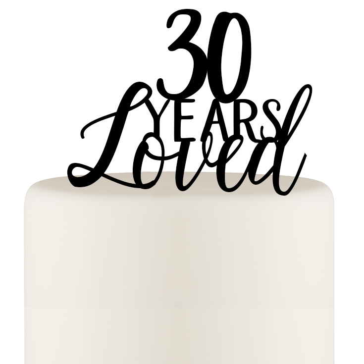 Original 30 Years Loved 30th Birthday or 30th Anniversary Cake Topper