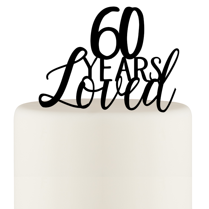 60 Years Loved Cake Topper - Birthday Cake Topper or 60th Anniversary Cake Topper