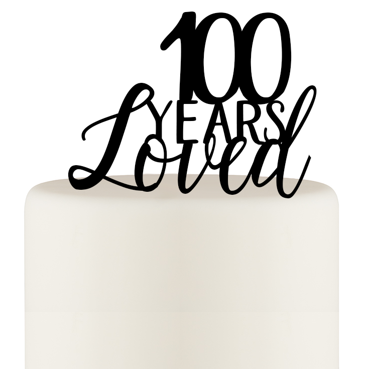 100 Years Loved Cake Topper - 100th Birthday Cake Topper