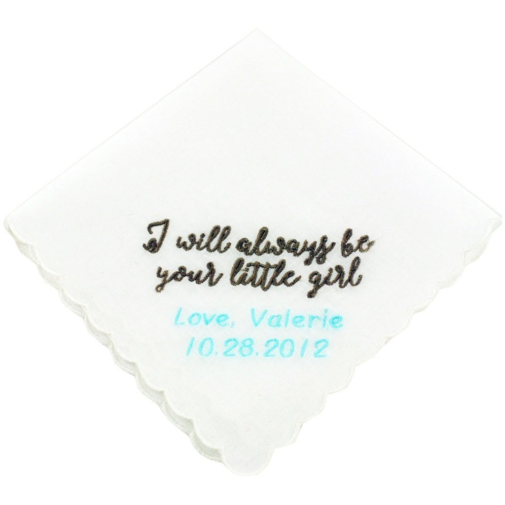 Personalized I Will Always Be Your Little Girl Wedding Handkerchief