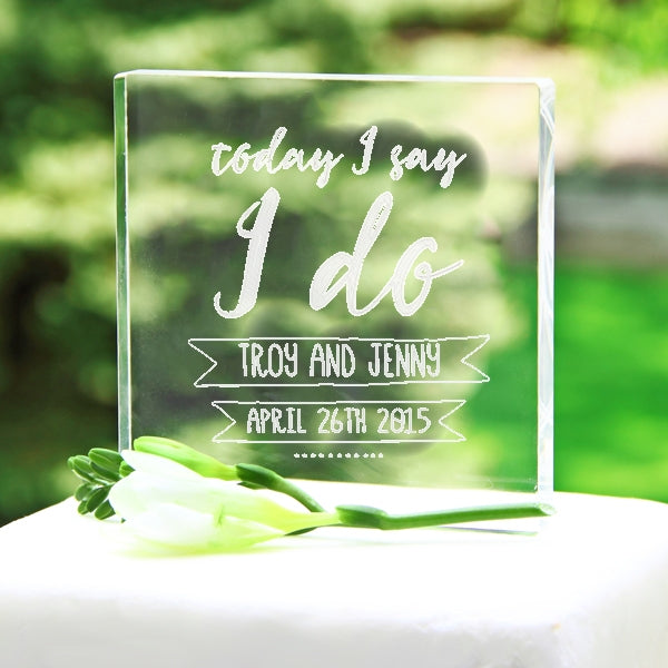 Personalized Today I Say I Do Acrylic Wedding Cake Topper