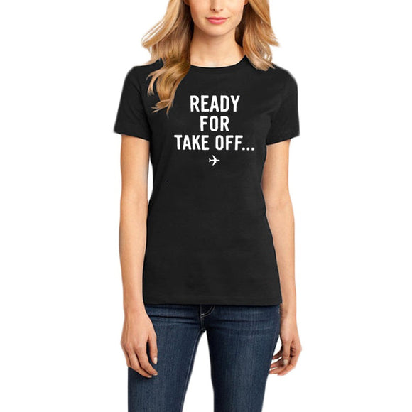 READY FOR TAKEOFF  T-shirt Women