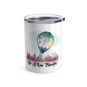 Be a New Traveler Tumbler 10oz