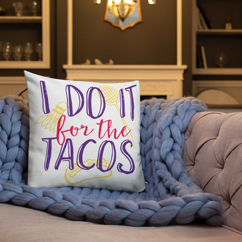 For the Tacos Premium Pillow