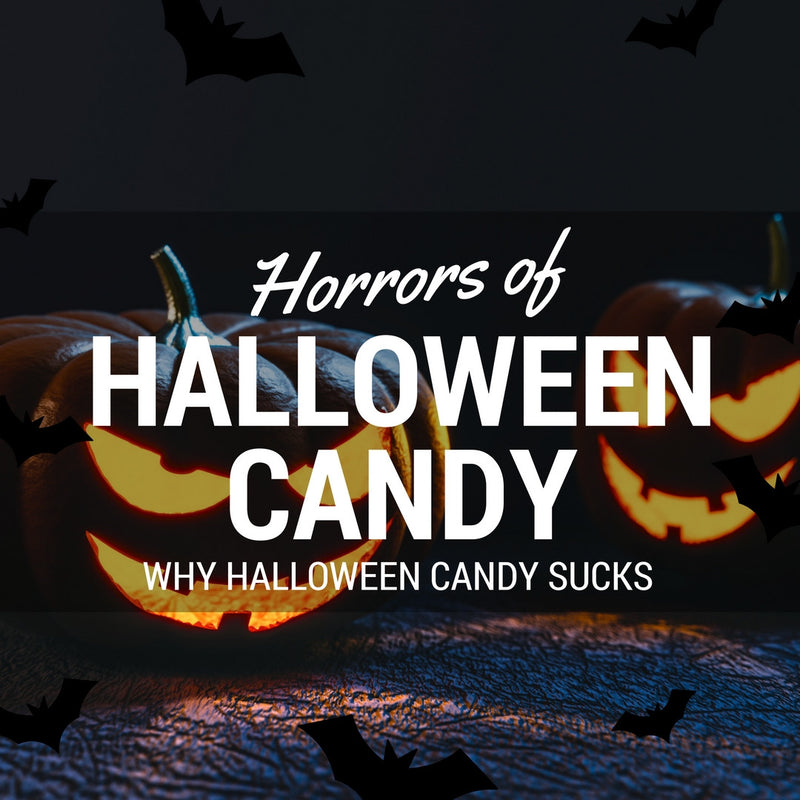 Horrors in Halloween Candy