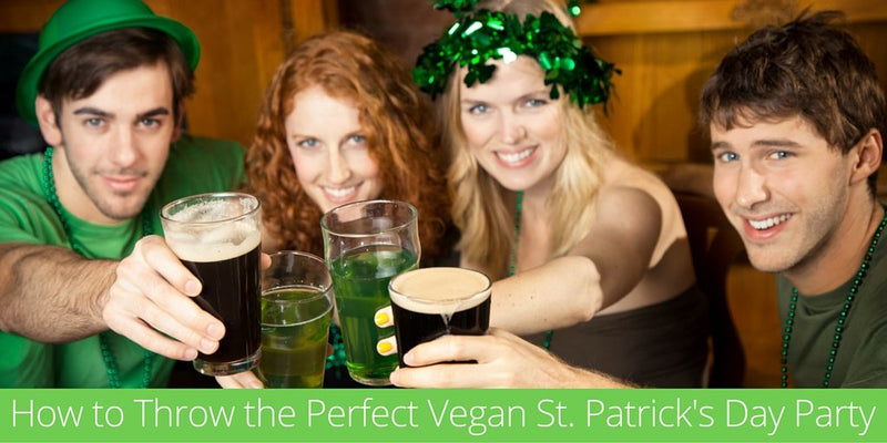 How to Throw the Perfect Vegan St. Patrick's Day Party