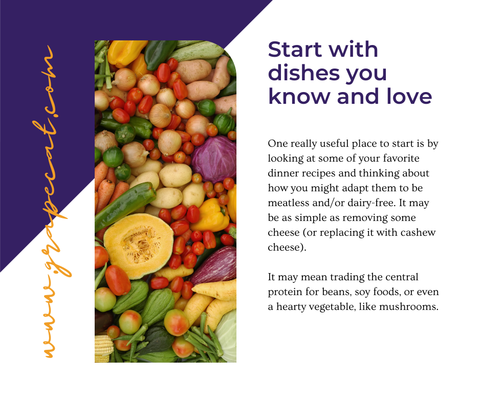 Start with dishes you know and love