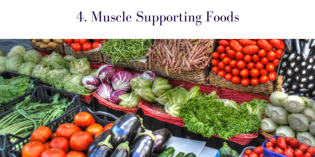 4. Muscle Supporting Foods