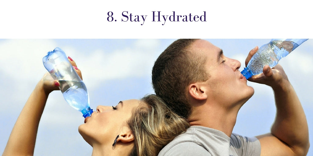 8. Stay Hydrated