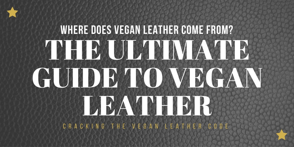 Where does vegan leather come from?