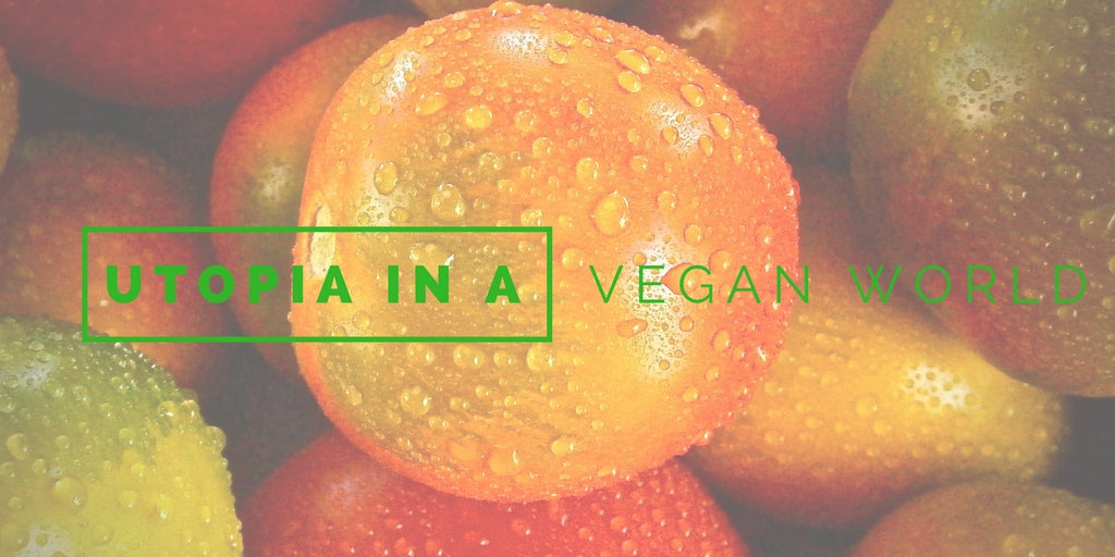 Utopia in a Vegan World