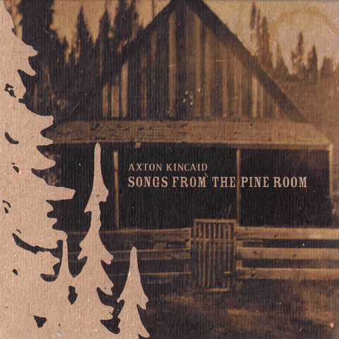 Axton Kincaid- Songs from the Pine Room