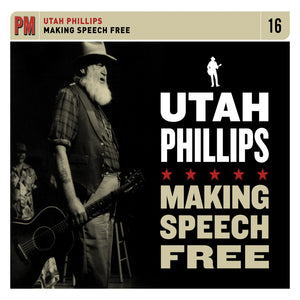 Utah Phillips - Making Speech Free