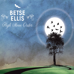 Betse Ellis - High Moon Order