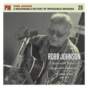 Robb Johnson - A Reasonable History of Impossible Demands: The Damage to Date 1986-2013