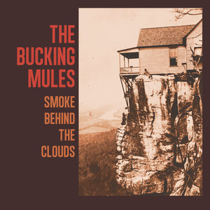 The Bucking Mules - Smoke Behind the Clouds